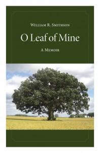 cover for epub book O Leaf of Mine by William R. Smithson